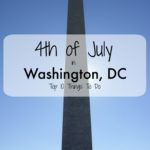 Top 10 Things to do in Washington, DC over the 4th of July.