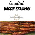 Candied Bacon Skewers
