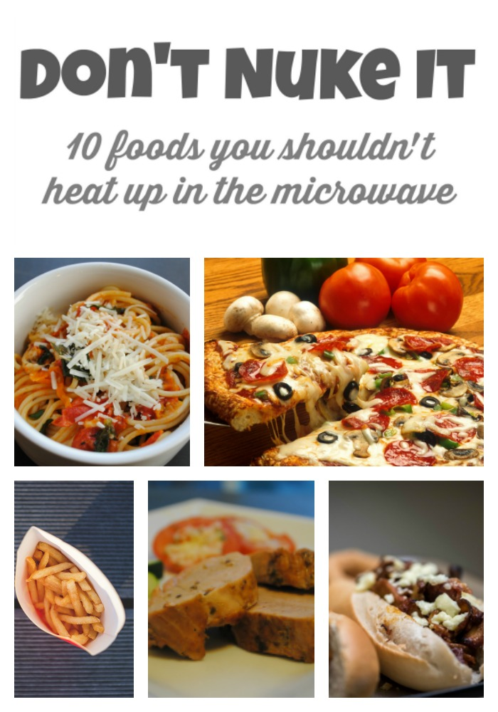 Don't Nuke It - Ten foods you shouldn't heat up in the microwave and alternatives on how to heat or re-heat for the best tasting food!