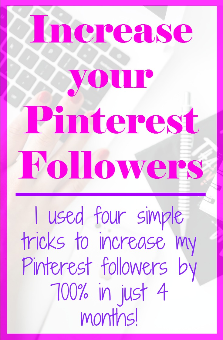 Get more followers on Pinterest and increase your blog's page views! Read more to find out how I implemented four strategies to increase my Pinterest following by 700% in just four months!