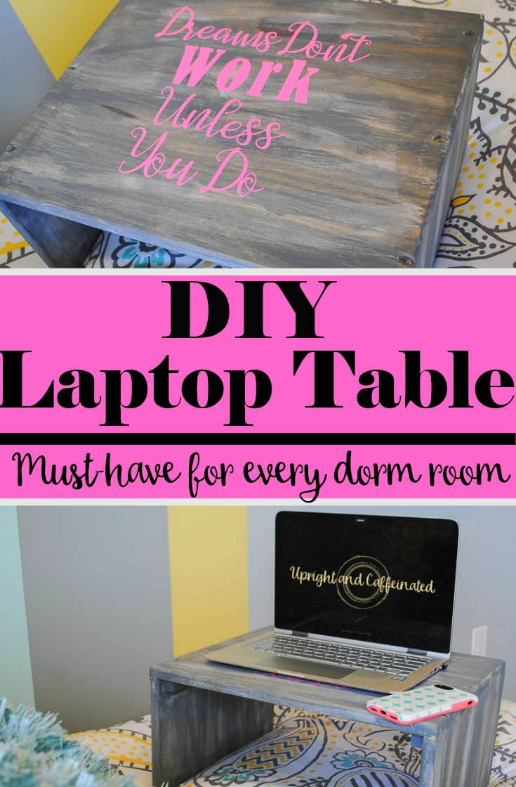 This DIY Laptop table is simple to make and will make your college student more productive!