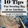 10 Awesome Tips for scoring amazing deals at an auction. You will never step foot in Goodwill again!