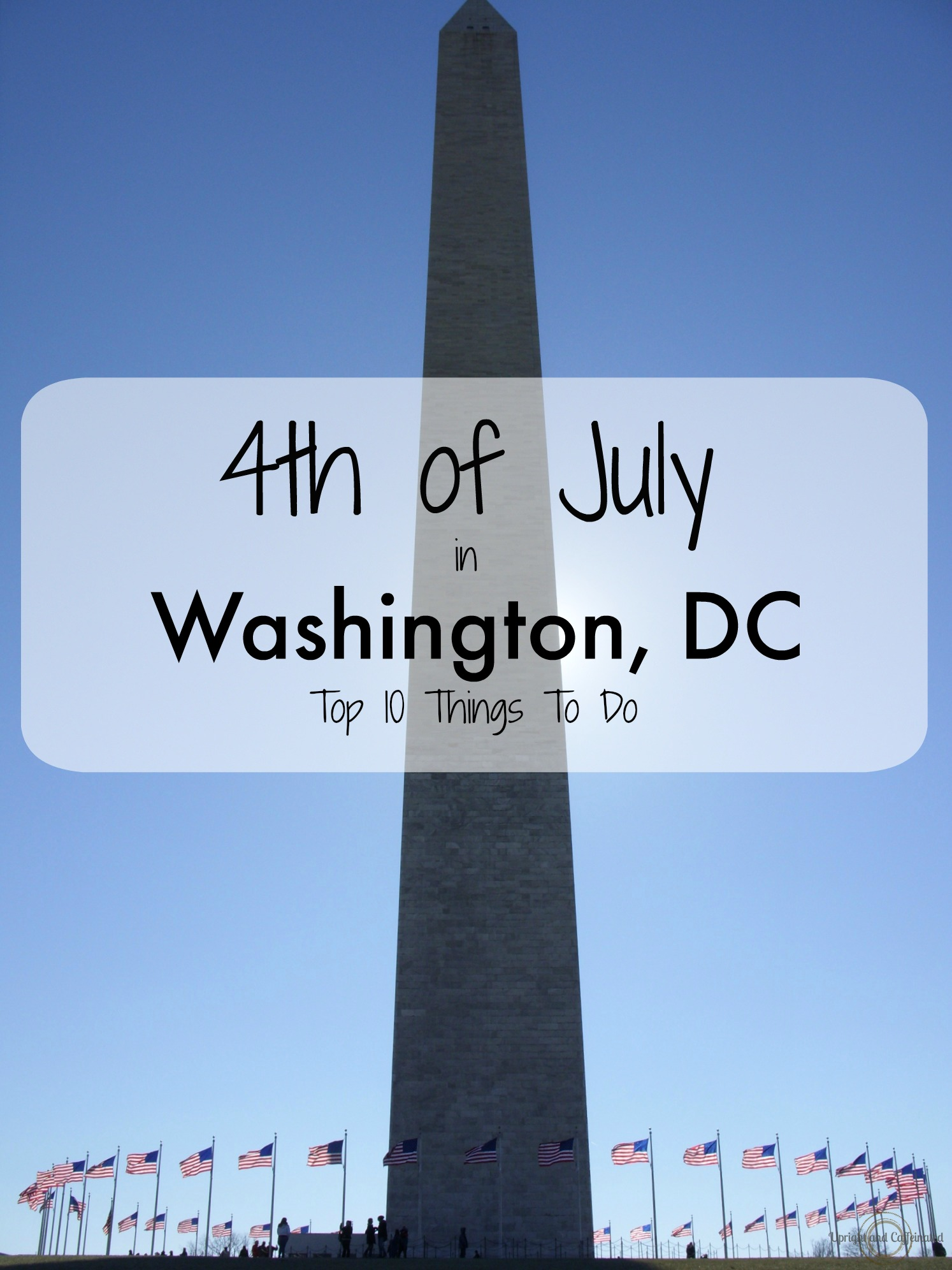 4th of July in Washington DC: Top 10 Things to do