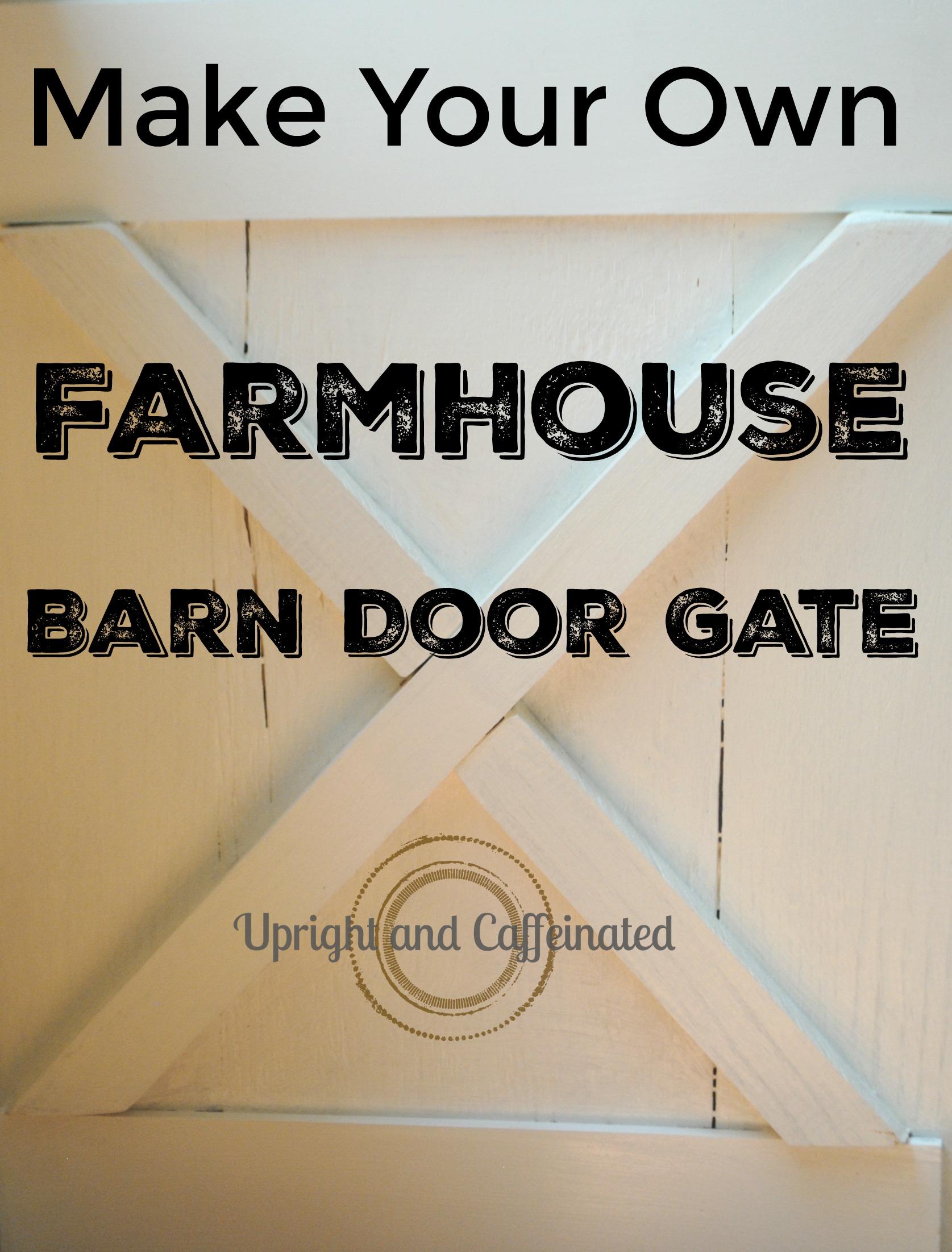DIY Farmhouse Barn Door Gate