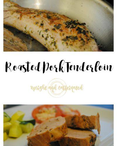Roasted Pork Tenderloin: A Simple Weekday Dinner