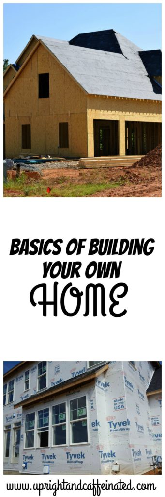 Check out this comprehensive guide to the basics of building your own home.