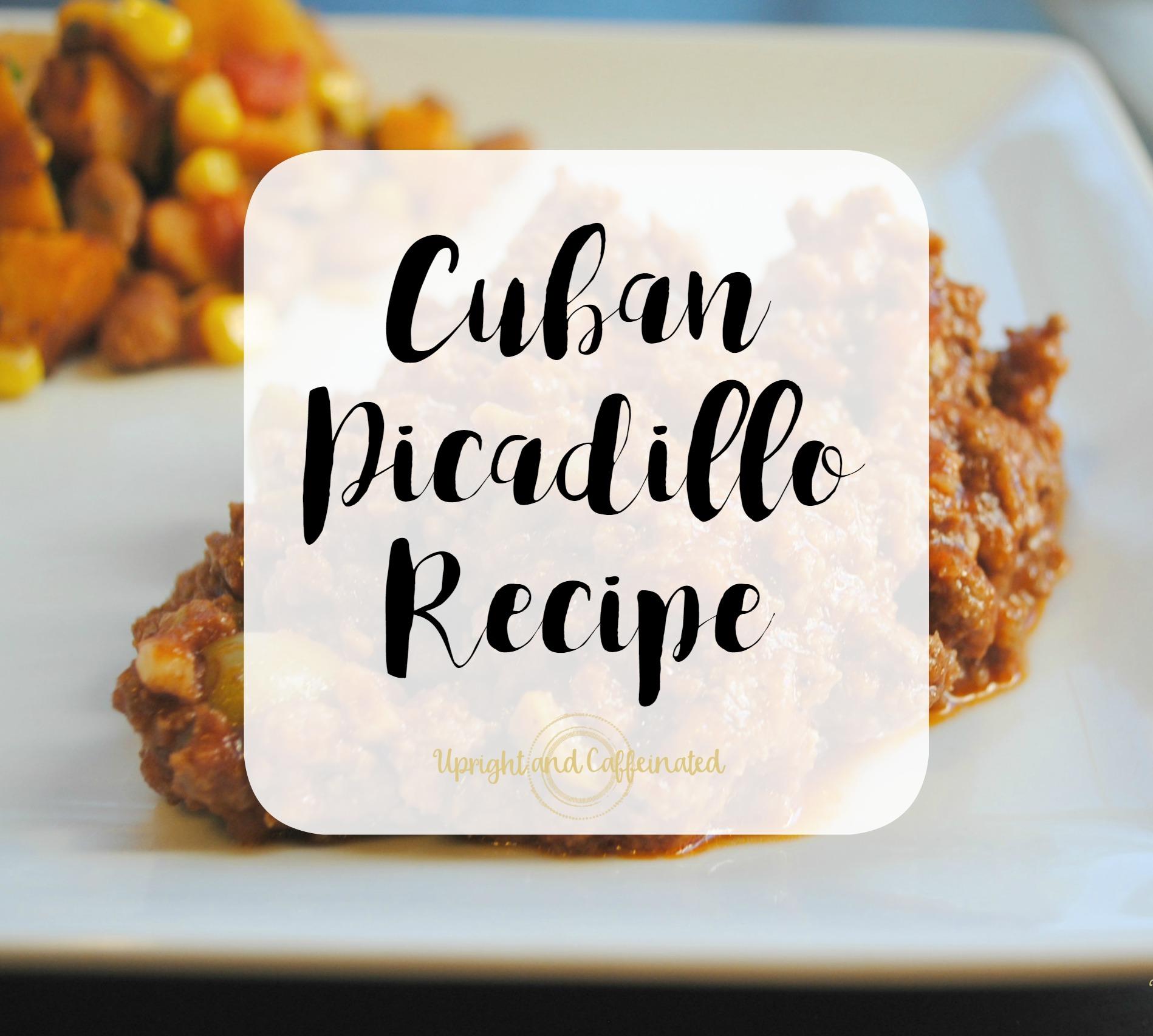 Cuban Picadillo Recipe {Upright and Caffeinated}