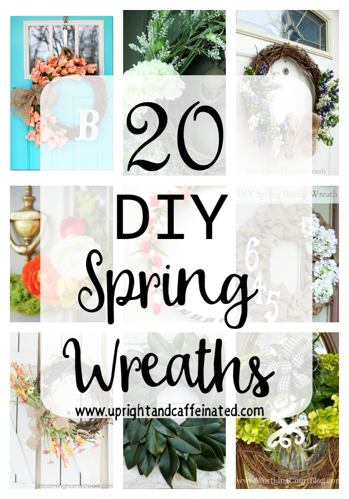 20 Diy Spring Wreaths Upright And Caffeinated