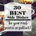 30 of the BEST side dishes for your next picnic or potluck!