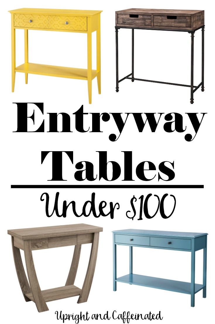 AFFORDABLE entryway tables for under $100. This is the BEST list I have seen!